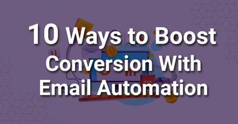10 Ways to Boost Conversion Rate with Email Automation